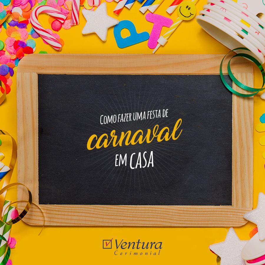 COMO FAZER UM PERFEITO BAILE DE CARNAVAL EM CASA